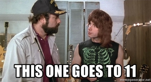 Spinal Tap still has 'em all beat. Just sayin'.